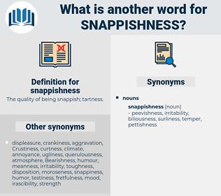 snappishness, synonym snappishness, another word for snappishness, words like snappishness, thesaurus snappishness