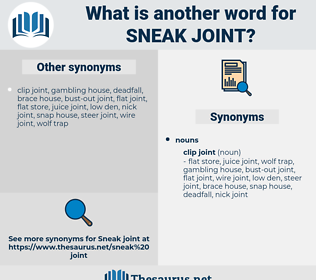 sneak joint, synonym sneak joint, another word for sneak joint, words like sneak joint, thesaurus sneak joint