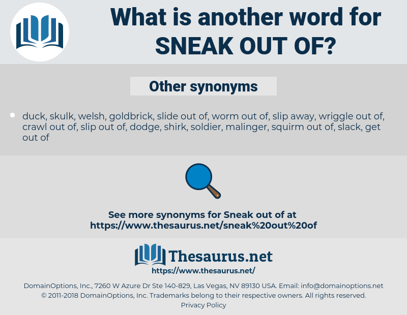 sneak out of, synonym sneak out of, another word for sneak out of, words like sneak out of, thesaurus sneak out of