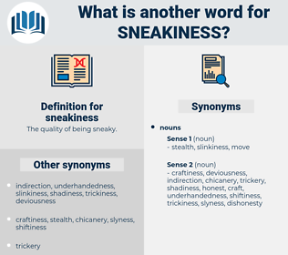 sneakiness, synonym sneakiness, another word for sneakiness, words like sneakiness, thesaurus sneakiness