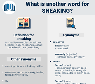 sneaking, synonym sneaking, another word for sneaking, words like sneaking, thesaurus sneaking