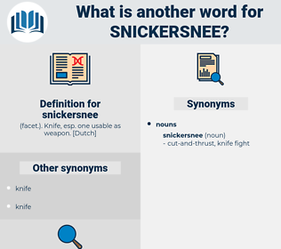 snickersnee, synonym snickersnee, another word for snickersnee, words like snickersnee, thesaurus snickersnee