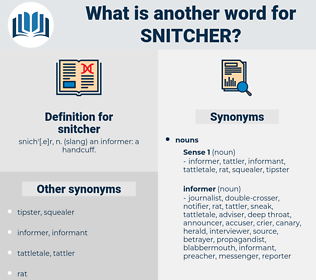 snitcher, synonym snitcher, another word for snitcher, words like snitcher, thesaurus snitcher