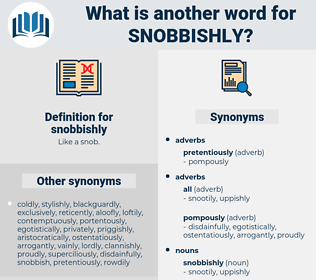 snobbishly, synonym snobbishly, another word for snobbishly, words like snobbishly, thesaurus snobbishly