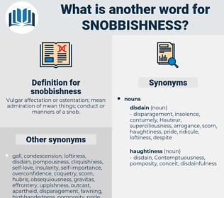 snobbishness, synonym snobbishness, another word for snobbishness, words like snobbishness, thesaurus snobbishness