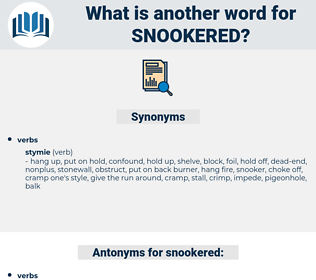 snookered, synonym snookered, another word for snookered, words like snookered, thesaurus snookered