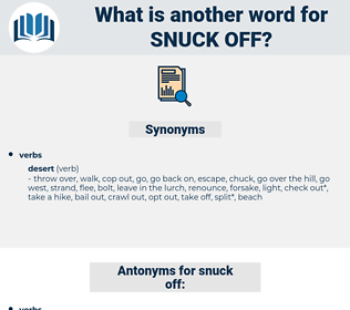 snuck off, synonym snuck off, another word for snuck off, words like snuck off, thesaurus snuck off