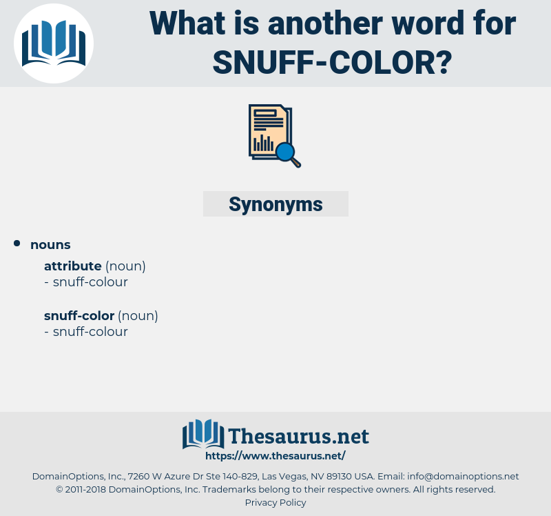 snuff-color, synonym snuff-color, another word for snuff-color, words like snuff-color, thesaurus snuff-color
