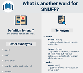 snuff, synonym snuff, another word for snuff, words like snuff, thesaurus snuff