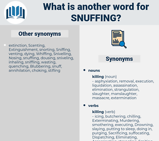 Snuffing, synonym Snuffing, another word for Snuffing, words like Snuffing, thesaurus Snuffing