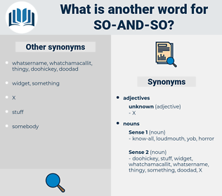 so-and-so, synonym so-and-so, another word for so-and-so, words like so-and-so, thesaurus so-and-so