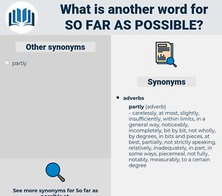 so far as possible, synonym so far as possible, another word for so far as possible, words like so far as possible, thesaurus so far as possible