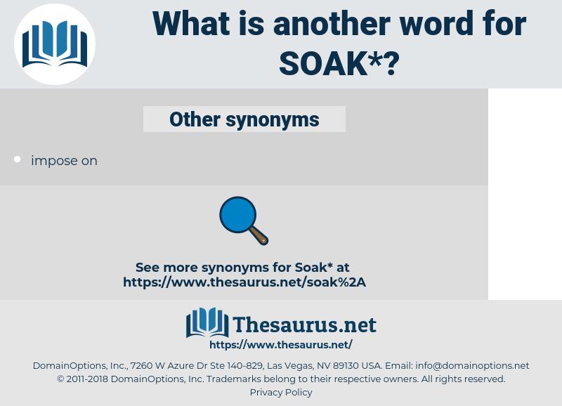 soak, synonym soak, another word for soak, words like soak, thesaurus soak