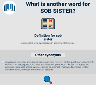 sob sister, synonym sob sister, another word for sob sister, words like sob sister, thesaurus sob sister