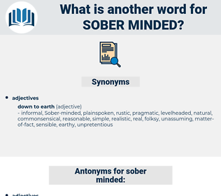 sober minded, synonym sober minded, another word for sober minded, words like sober minded, thesaurus sober minded