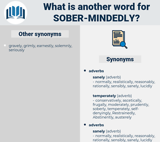 sober-mindedly, synonym sober-mindedly, another word for sober-mindedly, words like sober-mindedly, thesaurus sober-mindedly