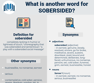 sobersided, synonym sobersided, another word for sobersided, words like sobersided, thesaurus sobersided