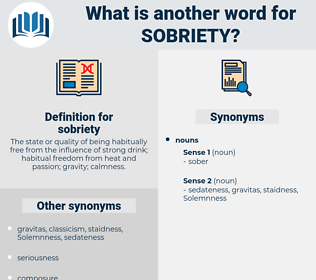 sobriety, synonym sobriety, another word for sobriety, words like sobriety, thesaurus sobriety