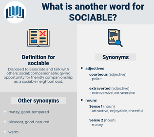 sociable, synonym sociable, another word for sociable, words like sociable, thesaurus sociable