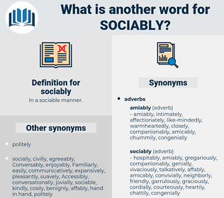 sociably, synonym sociably, another word for sociably, words like sociably, thesaurus sociably
