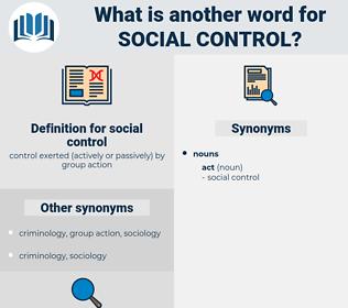 social control, synonym social control, another word for social control, words like social control, thesaurus social control