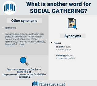 social gathering, synonym social gathering, another word for social gathering, words like social gathering, thesaurus social gathering