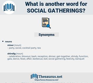 social gatherings, synonym social gatherings, another word for social gatherings, words like social gatherings, thesaurus social gatherings