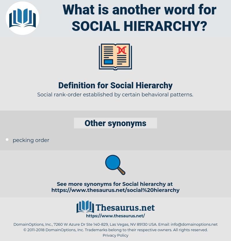 Social Hierarchy, synonym Social Hierarchy, another word for Social Hierarchy, words like Social Hierarchy, thesaurus Social Hierarchy