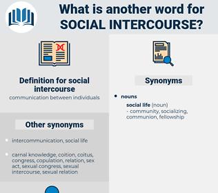 social intercourse, synonym social intercourse, another word for social intercourse, words like social intercourse, thesaurus social intercourse