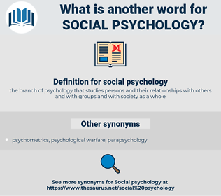 social psychology, synonym social psychology, another word for social psychology, words like social psychology, thesaurus social psychology
