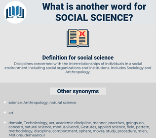 social science, synonym social science, another word for social science, words like social science, thesaurus social science