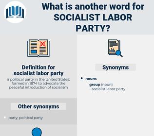 socialist labor party, synonym socialist labor party, another word for socialist labor party, words like socialist labor party, thesaurus socialist labor party