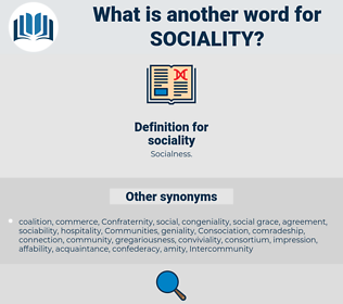 sociality, synonym sociality, another word for sociality, words like sociality, thesaurus sociality