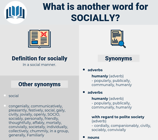 socially, synonym socially, another word for socially, words like socially, thesaurus socially