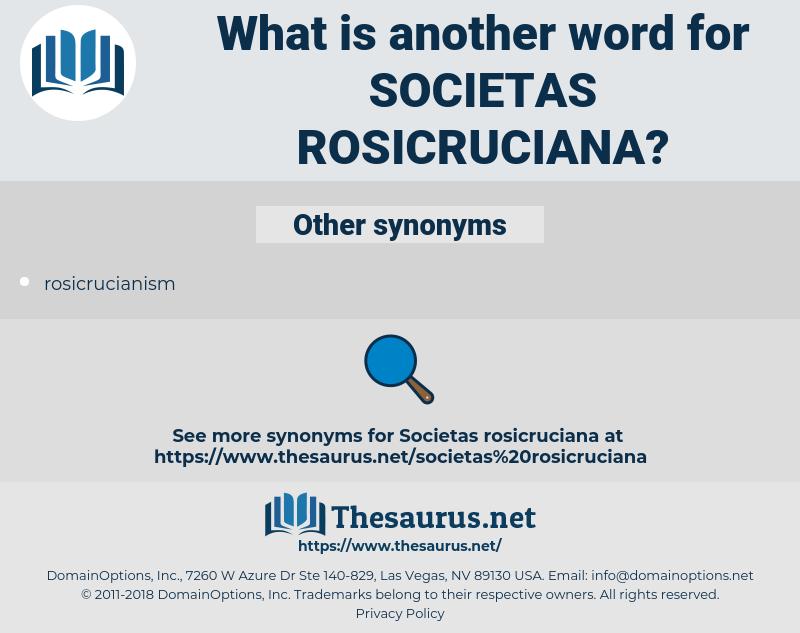 societas rosicruciana, synonym societas rosicruciana, another word for societas rosicruciana, words like societas rosicruciana, thesaurus societas rosicruciana
