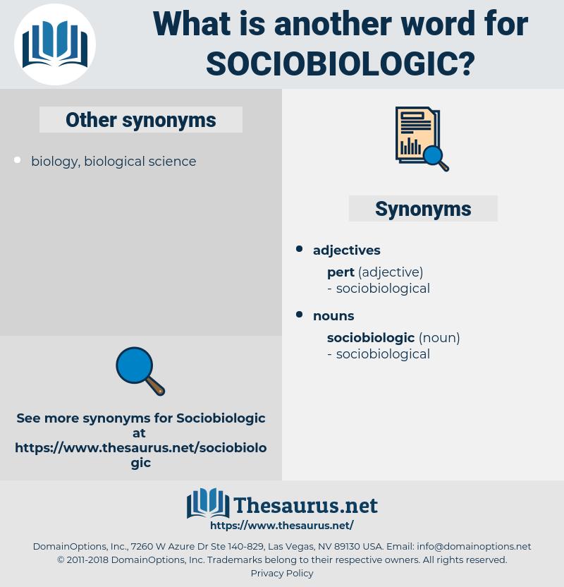 sociobiologic, synonym sociobiologic, another word for sociobiologic, words like sociobiologic, thesaurus sociobiologic