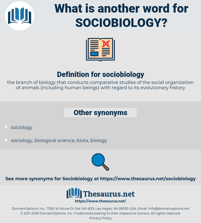 sociobiology, synonym sociobiology, another word for sociobiology, words like sociobiology, thesaurus sociobiology
