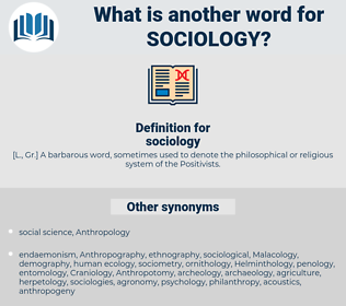 sociology, synonym sociology, another word for sociology, words like sociology, thesaurus sociology