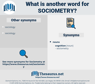 sociometry, synonym sociometry, another word for sociometry, words like sociometry, thesaurus sociometry