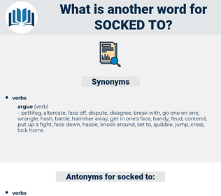 socked to, synonym socked to, another word for socked to, words like socked to, thesaurus socked to