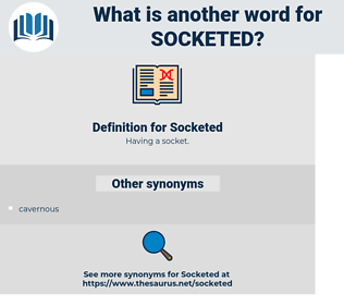 Socketed, synonym Socketed, another word for Socketed, words like Socketed, thesaurus Socketed