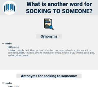 socking to someone, synonym socking to someone, another word for socking to someone, words like socking to someone, thesaurus socking to someone