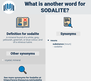 sodalite, synonym sodalite, another word for sodalite, words like sodalite, thesaurus sodalite