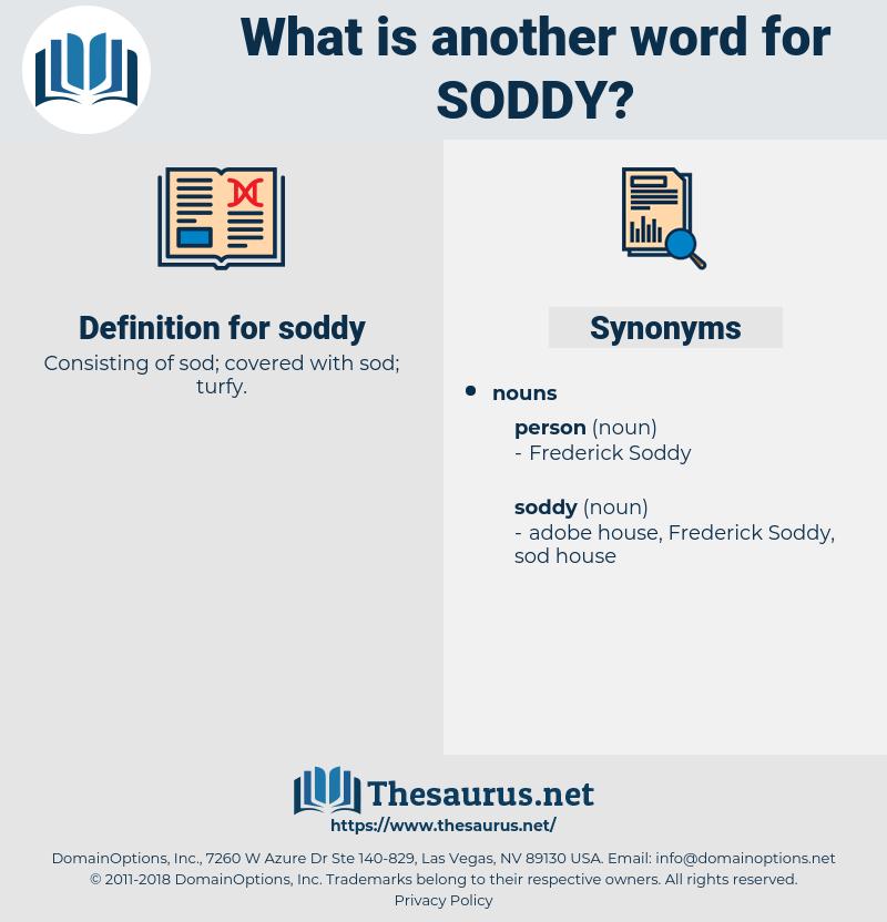 soddy, synonym soddy, another word for soddy, words like soddy, thesaurus soddy