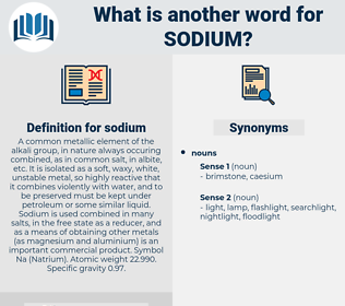 sodium, synonym sodium, another word for sodium, words like sodium, thesaurus sodium