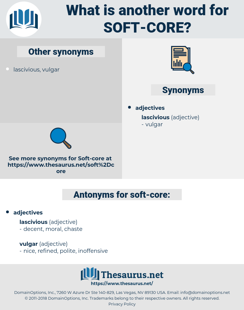 soft-core, synonym soft-core, another word for soft-core, words like soft-core, thesaurus soft-core