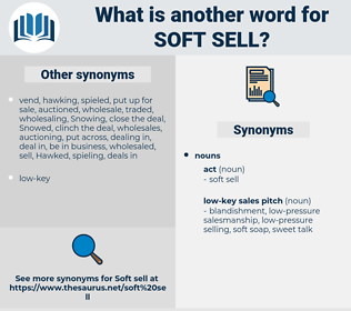 soft-sell, synonym soft-sell, another word for soft-sell, words like soft-sell, thesaurus soft-sell