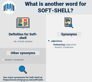 soft shell, synonym soft shell, another word for soft shell, words like soft shell, thesaurus soft shell
