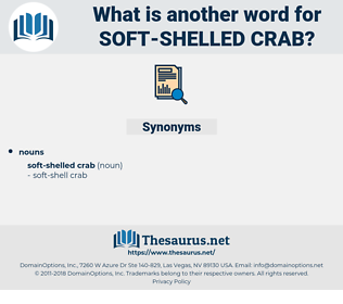 soft-shelled crab, synonym soft-shelled crab, another word for soft-shelled crab, words like soft-shelled crab, thesaurus soft-shelled crab