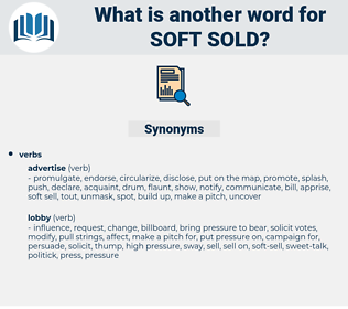 soft sold, synonym soft sold, another word for soft sold, words like soft sold, thesaurus soft sold
